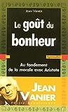 Le goût du bonheur - Presses De La Renaissance - 15/03/2007