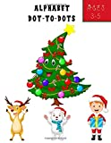 Alphabet Dot-To-Dots : Alphabet Dot-to-Dots Christmas Gift , Tracing Letters Handwriting Practice Workbook for Preschool, Kindergarten: Christmas ... 8.5 x 11 ,100 Pages, Soft Cover Matte Finish