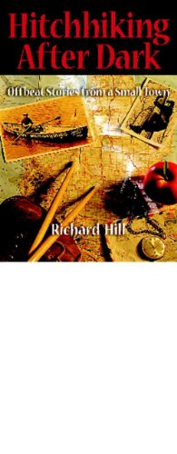 Download Hitchhiking After Dark: Offbeat Stories from a Small Town (English Edition) B0044KM1H2