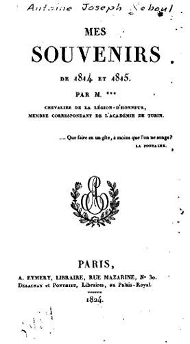 Mes souvenirs de 1814 et 1815 (English Edition)
