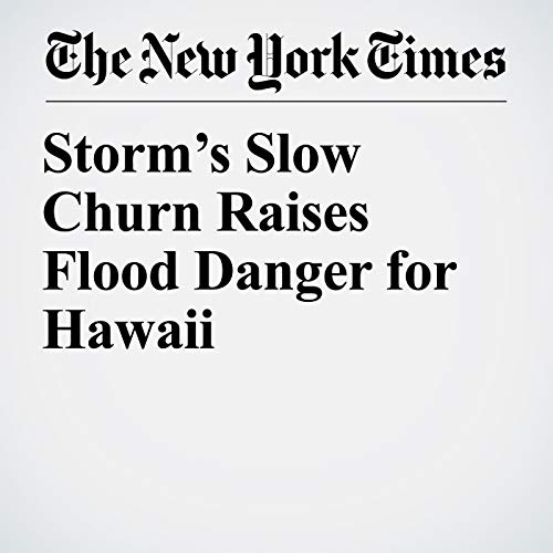 Storm's Slow Churn Raises Flood Danger for Hawaii copertina