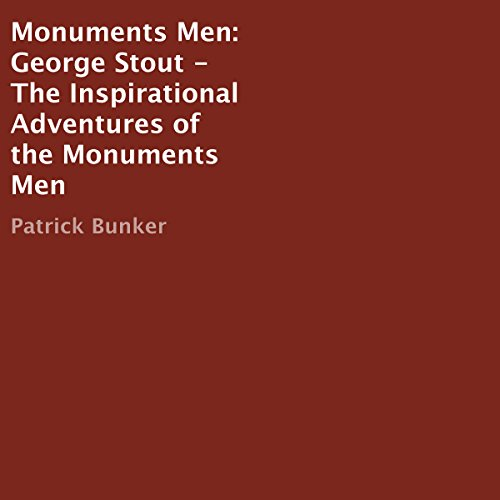 Monuments Men: George Stout     The Inspirational Adventures of the Monuments Men              By:                                                                                                                                 Patrick Bunker                               Narrated by:                                                                                                                                 Scott Clem                      Length: 36 mins     Not rated yet     Overall 0.0