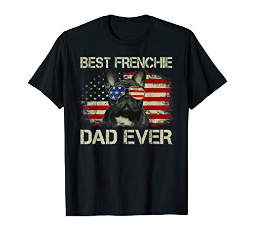 Mens Best Frenchie Dad Ever Bulldog American Flag Gift T-Shirt