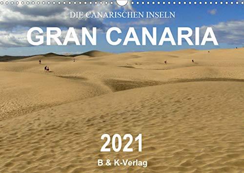 Die Canarischen Inseln - Gran Canaria (Wandkalender 2021 DIN A3 quer)