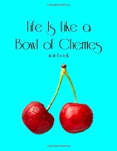 Life Is Like a Bowl of Cherries Notebook