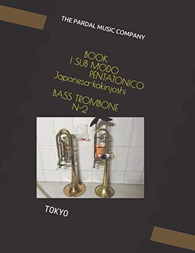 BOOK I SUB MODO PENTATONICO japonesa-kokinjoshi- BASS TROMBONE N-2: TOKYO