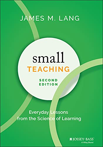 Compare Textbook Prices for Small Teaching: Everyday Lessons from the Science of Learning 2 Edition ISBN 9781119755548 by Lang, James M.