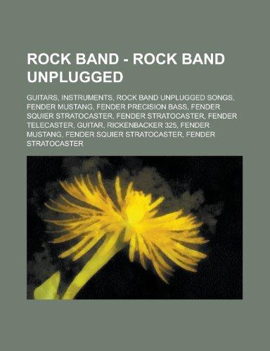 Rock Band - Rock Band Unplugged: Guitars, Instruments, Rock Band Unplugged songs, Fender Mustang, Fender Precision Bass, Fender Squier Stratocaster, ... Guitar, Rickenbacker 325, Fender Mustang