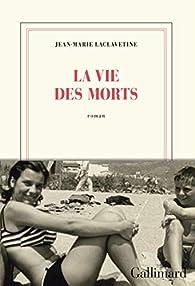 La vie des morts par Jean-Marie Laclavetine