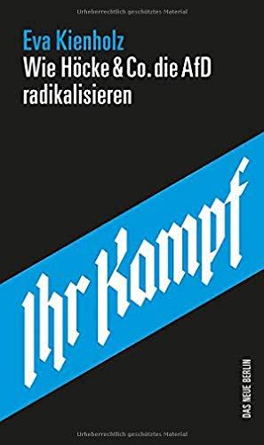 Buchseite und Rezensionen zu 'Ihr Kampf: Wie Höcke & Co. die AfD radikalisieren' von Eva Kienholz