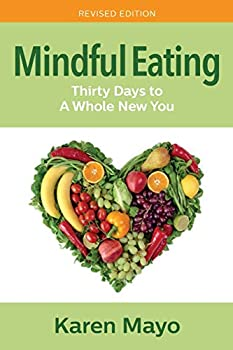 Mindful Eating  Thirty Days to A Whole New You