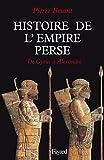 Histoire de l'Empire perse - De Cyrus à Alexandre