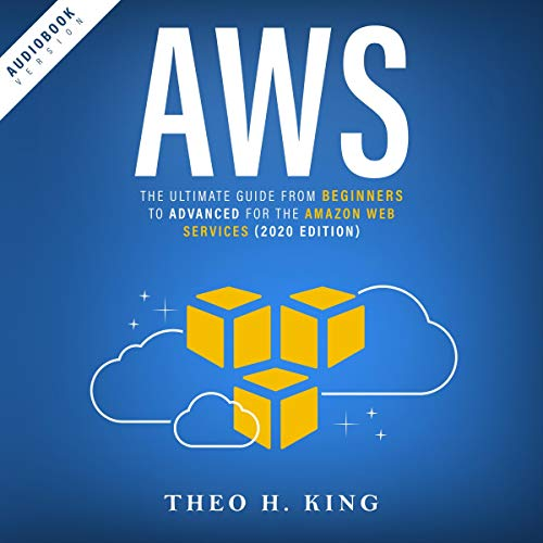 Couverture de AWS: The Ultimate Guide from Beginners to Advanced for the Amazon Web Services (2020 Edition)