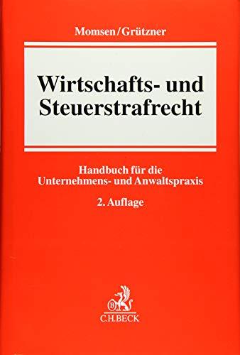Wirtschafts- und Steuerstrafrecht: Handbuch für die Unternehmens- und Anwaltspraxis