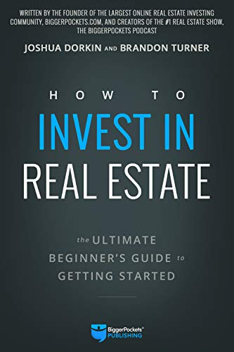 Compare Textbook Prices for How to Invest in Real Estate: The Ultimate Beginner's Guide to Getting Started  ISBN 9780997584707 by Turner, Brandon,Dorkin, Joshua