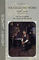 The Collected Works of Henry James, Vol. 32 (of 36): The Jolly Corner; The Lesson of the Master (Bookland Classics)