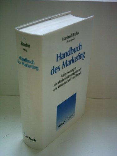 Handbuch des Marketing. Anforderungen an Marketingkonzeptionen aus Wissenschaft und Praxis