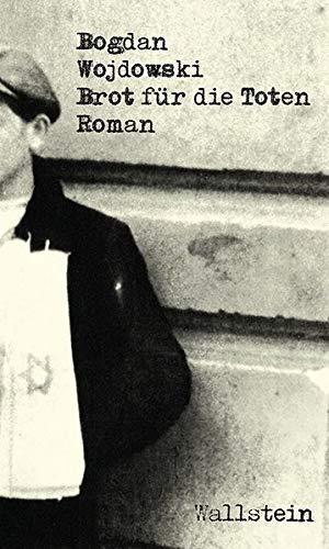 Brot für die Toten: Roman (Bibliothek der polnischen Holocaustliteratur)