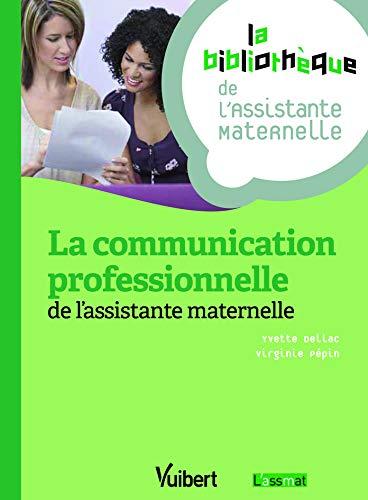 La communication professionnelle de l'assistante maternelle - 19 fiches - Formation Assistante...