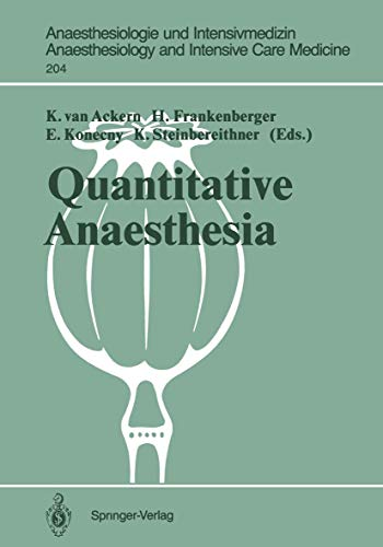 Quantitative Anaesthesia: Low Flow and Closed Circuit (Anaesthesiologie und Intensivmedizin Anaesthesiology and Intensive Care Medicine) ... and Intensive Care Medicine (204), Band 204)