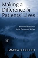 Making a Difference in Patients' Lives (Psychoanalysis in a New Key Book Series)