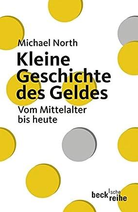Kleine Geschichte des Geldes: Vom Mittelalter bis heute (Beck'sche Reihe) : B�cher