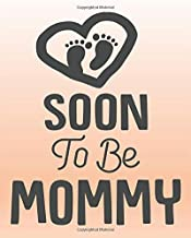 SOON To Be MOMMY: Pregnancy Journal, Bump to Birthday 40ish Weeks of Pregnancy, A Nine-month Journal for For a pregnant and his/her Growing Belly (My Pregnancy Journal)