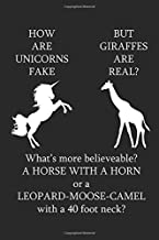 How Are Unicorns Fake But Giraffes Are Real?: Ruled Notebook to Take Notes at Work. Lined Bullet Journal, To-Do-List or Diary For Men and Women.