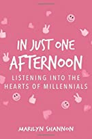 In Just One Afternoon: Listening Into The Hearts Of Millennials