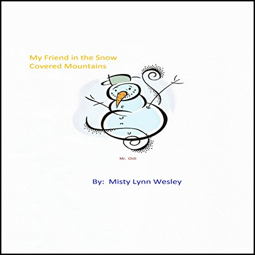 My Friend in the Snow Covered Mountains                   By:                                                                                                                                 Misty Wesley                               Narrated by:                                                                                                                                 William Rhea                      Length: 5 mins     1 rating     Overall 5.0