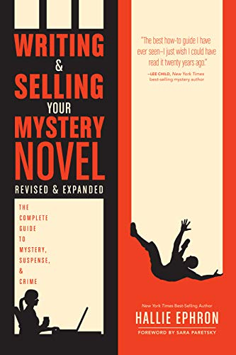 Writing and Selling Your Mystery Novel Revised and Expanded Edition: The Complete Guide