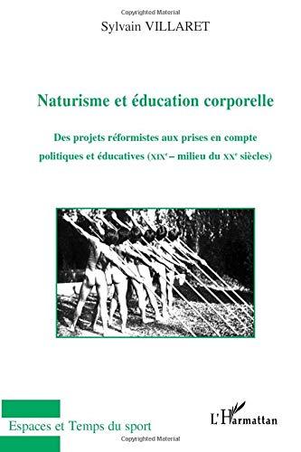 Naturisme et éducation corporelle: (XIXe - milieu du XXe siècles)
