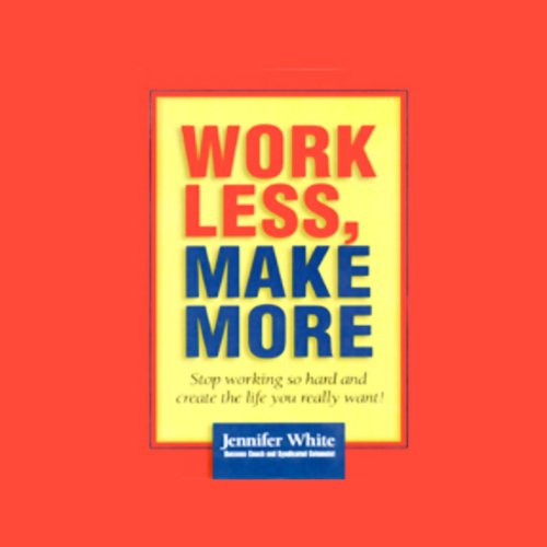 Work Less, Make More copertina