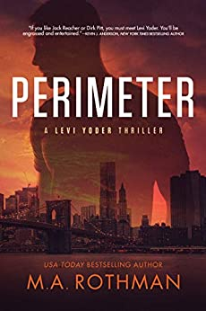 Perimeter (A Levi Yoder Thriller, Book 1) by [M.A. Rothman]