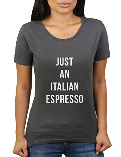 KaterLikoli Just an Italian Espresso - Camiseta para mujer antracita M
