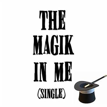 The Magik in Me