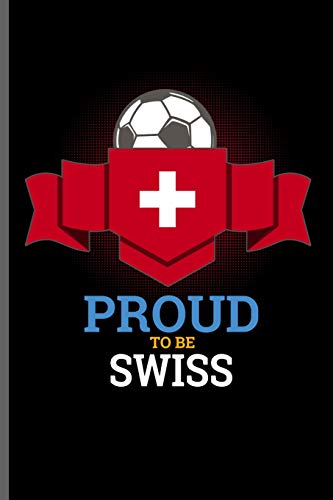 Proud to be Swiss: World Cup Football FIFA notebooks gift (6