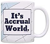 Accountant Gifts It's Accrual World CPA Coworker Gag Gift Coffee Mug Tea Cup Taxes