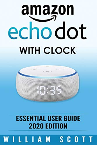Amazon Echo Dot: Essential User Guide: 4 (Alexa Echo Alexa)