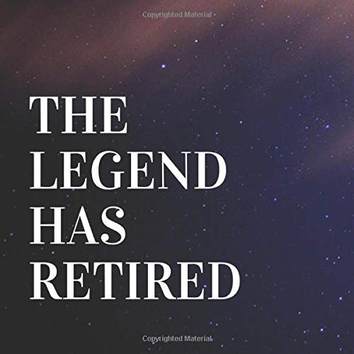 The Legend Has Retired: Twinkle Starry Sky Happy Retirement Guest Books Sign In, Keepsake Memory, Scrapbook, Message Book for Retirement Party Family ... Men, Women (Retirement Greeting Guestbooks)