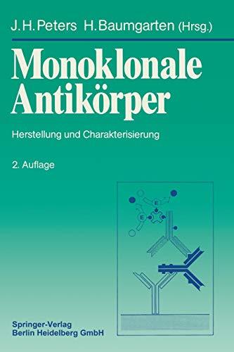 Monoklonale Antikörper: Herstellung Und Charakterisierung (German Edition)