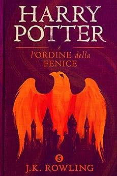 Harry Potter e l'Ordine della Fenice di [J.K. Rowling, Angela Ragusa, Beatrice Masini, Valentina Daniele]