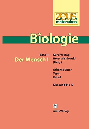 z.e.u.s. - Materialien Biologie / Der Mensch I: Arbeitsblätter, Tests, Rätsel; Klassen 5 bis 10