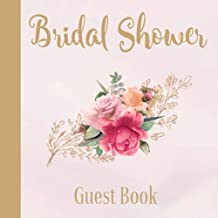Bridal Shower Guest Book: Floral Rose Gold Theme | Advice and Well Wishes Messages for the Bride | Unique Guestbook Keepsake with Gift Log & Photo Book (Perfect Gifts for Bride-to-Be)