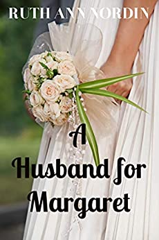 A Husband for Margaret (Nebraska Historical Romances Book 3) by [Ruth Ann Nordin]