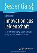 Innovation aus Leidenschaft: So gestalten Unternehmen kraftvoll eine passende Innovationskultur