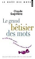 Grand Btisier Des Mots. Les Plus Belles Perles D'Aristote Pierre Desproges(le)
