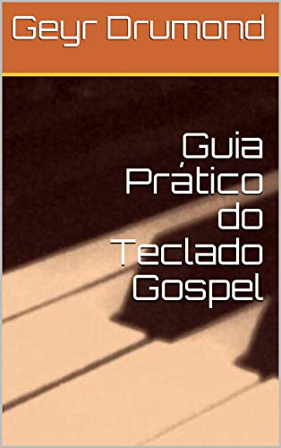Guia Prático do Teclado Gospel