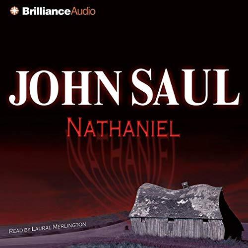 Nathaniel                   Autor:                                                                                                                                 John Saul                               Sprecher:                                                                                                                                 Laural Merlington                      Spieldauer: 6 Std. und 10 Min.     Noch nicht bewertet     Gesamt 0,0