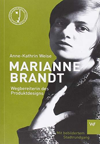 Marianne Brandt: Wegbereiterin des Produktdesigns